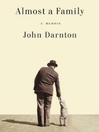 John Darnton's memoir is Almost a Family.