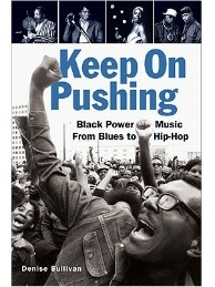 Keep on Pushing: Black Power Music from Blues to Hip-Hop