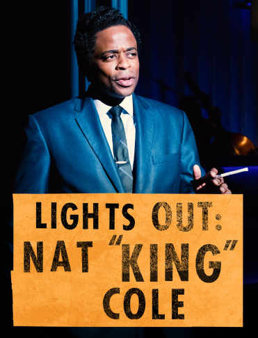 "Geffen Playhouse - Lights Out: Nat ""King"" Cole"