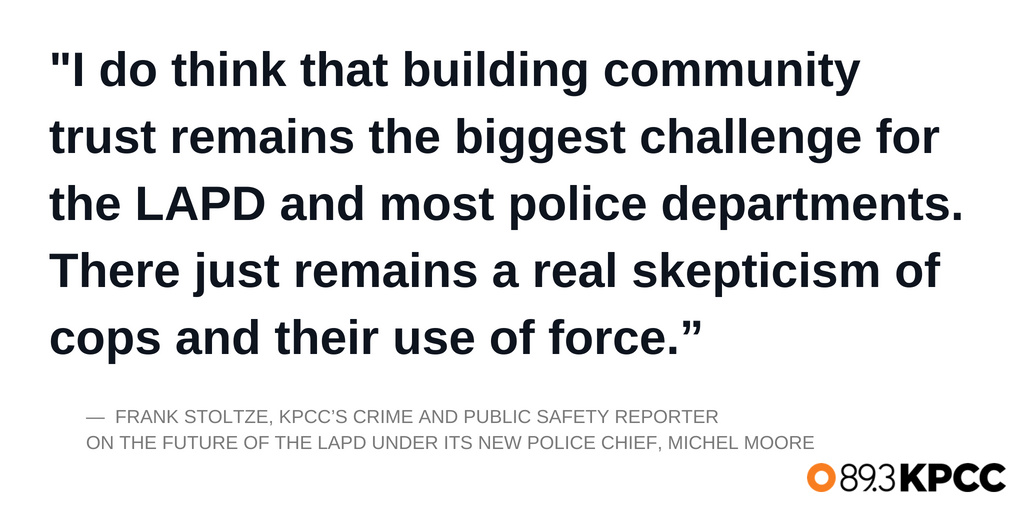 KPCC's Frank Stoltze weighs in on the future of the LAPD under its new police chief Michel Moore.