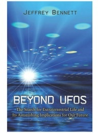 Beyond UFOs: the Search for Extraterrestrial Life and its Astonishing Implications for Our Future