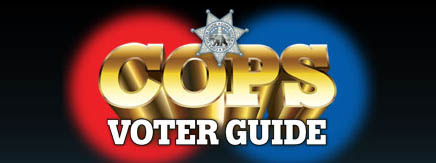 The COPS Voter Guide is a familiar sight during election season. Candidates pay to appear in the mailer, which can give the misleading perception that law enforcement has endorsed them.