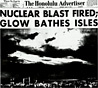 Nuclear blast fired; glow bathes iisles