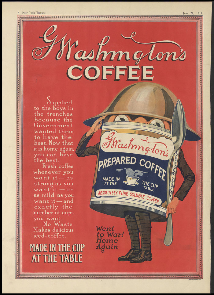 After World War I, the coffee was reintroduced to the public with the slogan, Went to War! Home Again. Advertisement from the New York Tribune, June 22, 1919.