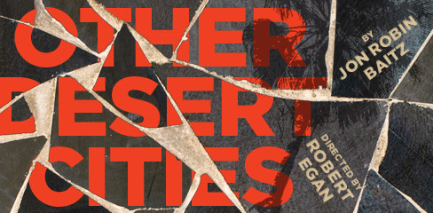 'Other Desert Cities' will play at the Mark Taper Forum until January 6, 2013.