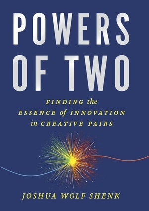 Powers of Two, by Joshua Wolf Shenk, Houghtin Mifflin Court