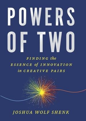 Powers of Two, by Joshua Wolf Shenk, Houghtin Mifflin Court