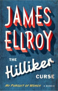 In his new memoir, James Ellroy describes his shattered childhood, youth, his relationships with women, and his inspiration for writing.