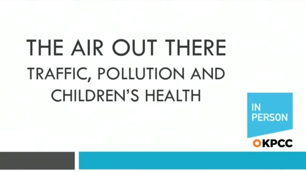 KPCC's Early Childhood Development Correspondent Deepa Fernandes explores questions os traffic, pollution and children's health with a panel of health experts and community members at the East Los Angeles Library.