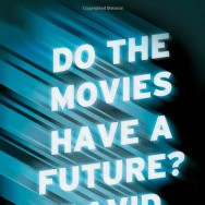 "David Denby's book ""Do The Movies Have A Future?"""