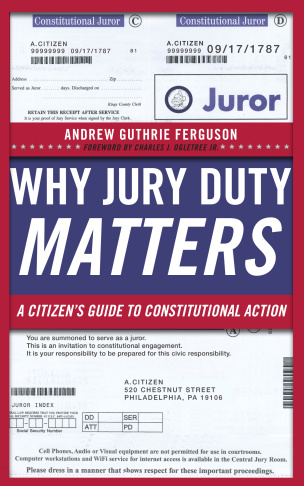 Why Jury Duty Matters: A Citizens Guide to Constitutional Action