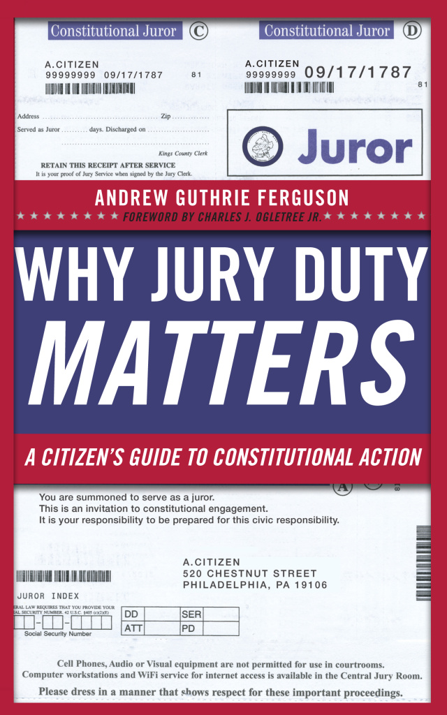"Andrew Ferguson's new book ""Why Jury Duty Matters: A Citizens Guide to Constitutional Action"" explains why jury duty matters"