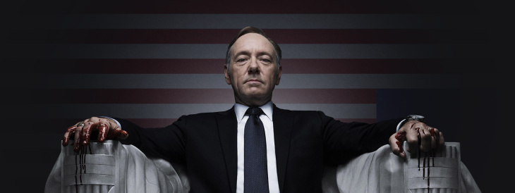 House of Cards, starring Kevin Spacey.