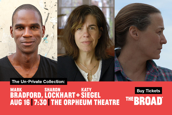 The Broad - The Un-Private Collection: Mark Bradford, Sharon Lockhart + Katy Siegel