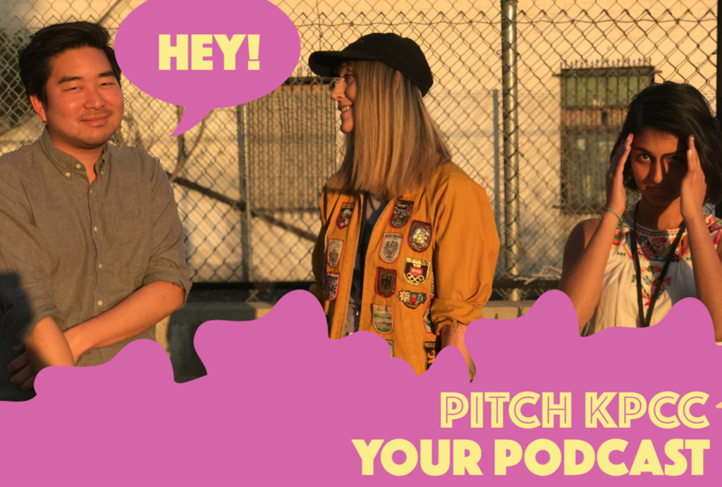Pitch KPCC your podcast!