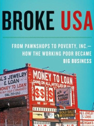 Gary Rivlin's Broke, USA: From Pawnshops to Poverty, Inc. - How the Working Poor Became Big Business