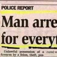 """""""Man Arrested For Everything"""""""