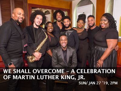 Carpenter Performing Arts Center - We Shall Overcome – A Musical Celebration of Martin Luther King, Jr.