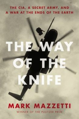 """The Way of the Knife: the CIA, a Secret Army, and a War at the Ends of the Earth"" by Mark Mazzetti is now out in paperback."