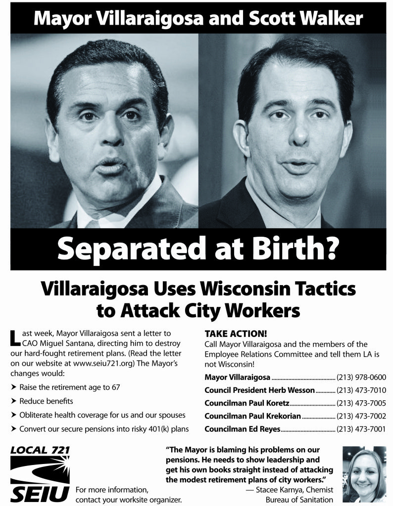 Upset over proposed pension reforms for new civilian employees, the leadership behind SEIU Local 721 released a flyer today likening Los Angeles Mayor Antonio Villaraigosa and Wisconsin Gov. Scott Walker.