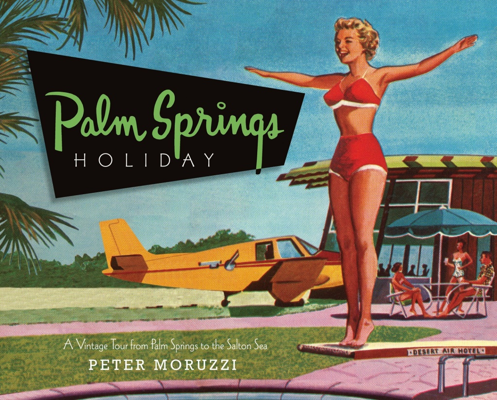 "The cover of Peter Moruzzi's book ""Palm Springs Holiday."""