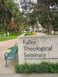 Fuller Theological Seminary in Pasadena, CA.