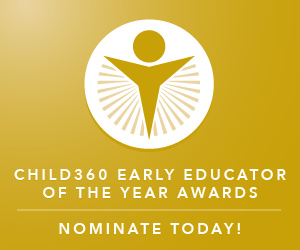 Child360 - 12th Annual Early Educator of the Year Awards