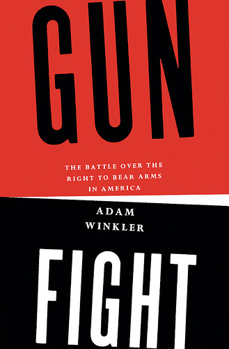 Gun Fight: The Battle Over the Right to Bear Arms in America