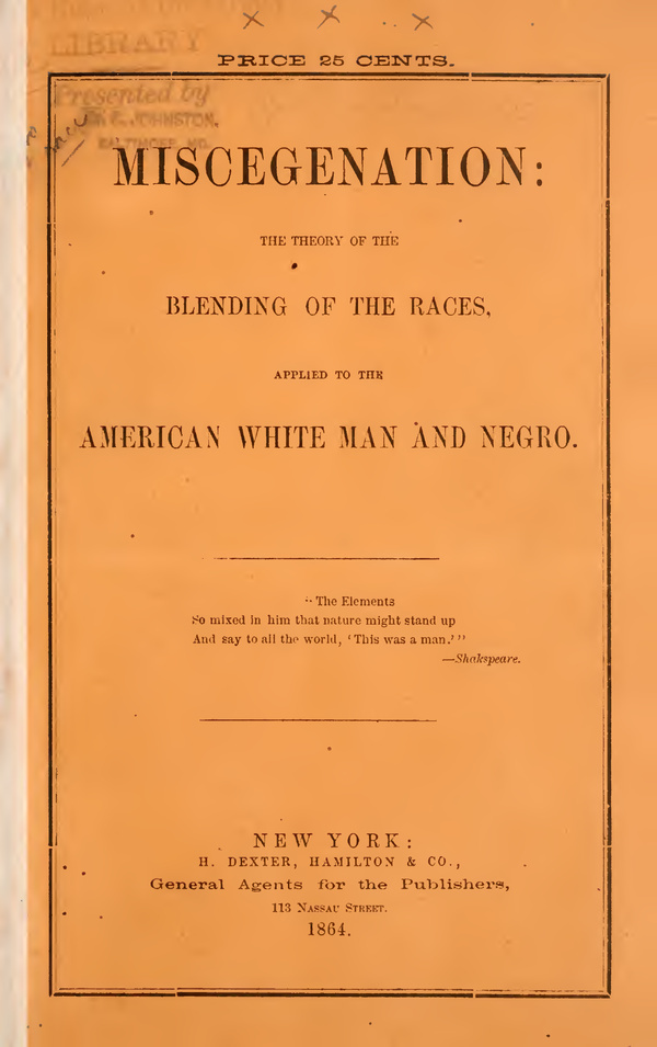 An 1860s pamphlet published, supposedly, by abolitionists encouraging black and white people to get together and procreate.