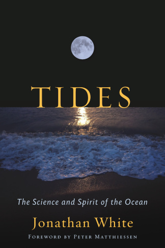 Tides: The science and spirit of the ocean.