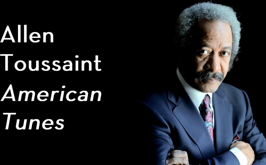 Allen Toussaint - American Tunes [Album Trailer]