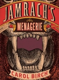 Carol Birch's novel, Jamrach's Menagerie, is one of the longlisted titles for the Man Booker Prize.