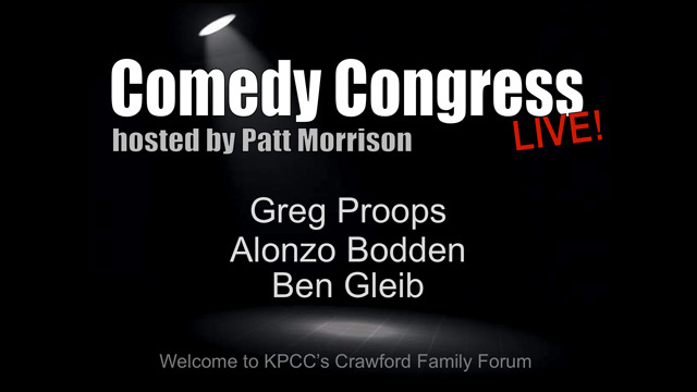 Three of your favorite incumbents return to the stage on May 1st for Patt Morrison's Comedy Congress. Alonzo Bodden, Ben Gleib, and Greg Proops join Patt in the Crawford Family Forum for an evening of humor and politics.