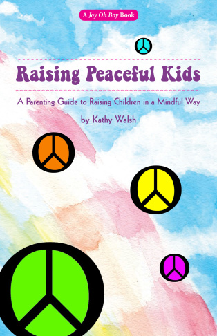 Kathy Walsh, author of 'Raising Peaceful Kids.'