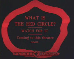 This is the earliest known surviving movie trailer. It is a single image made to promote the 1915 production of The Red Circle.