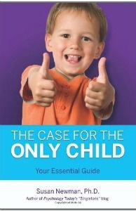 The Case for the Only Child: Your Essential Guide, by Susan Newman.