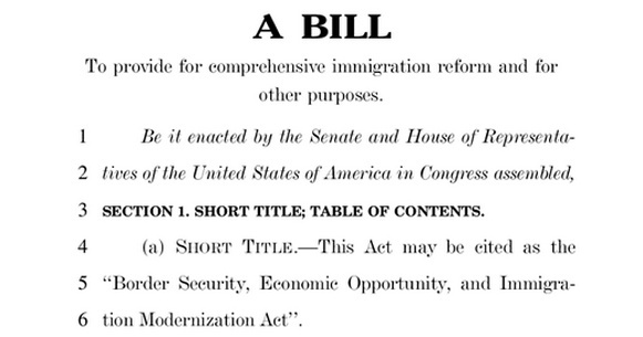 "From the first page of the ""Border Security, Economic Opportunity, and Immigration Modernization Act,"" introduced formally in the Senate early Wednesday. Debate starts Friday, and conservative talk shows are rallying support against it."