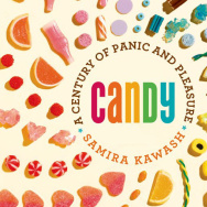 Candy: A Century of Panic and Pleasure Samira Kawash.