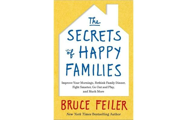 "Bruce Feiler's new book, ""The Secrets of Happy Families: Improve Your Mornings, Rethink Family Dinner, Fight Smarter, Go Out and Play, and Much More"" includes over 200 useful strategies for the modern family."