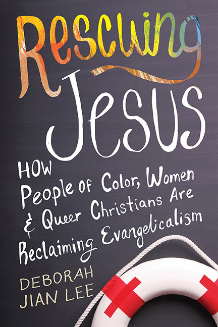 """Rescuing Jesus: How People of Color, Women, and Queer Christians are Reclaiming Evangelicalism"" by Deborah Jian Lee (Beacon Press, 2015)"