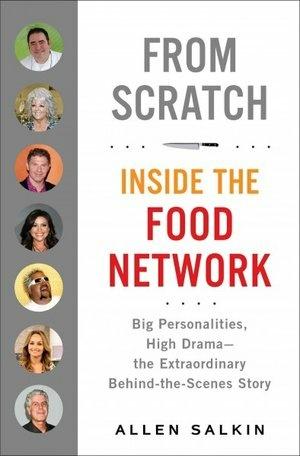 Allen Salkin's 'From Scratch: Inside the Food Network'