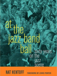 Nat Hentoff explains his love for jazz in At the Jazz Band Ball