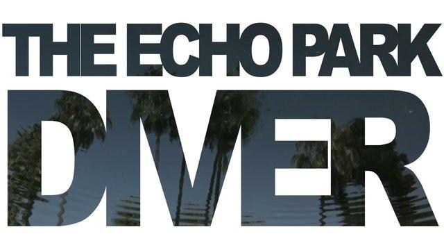 THE ECHO PARK DIVER