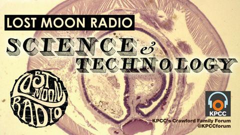 Lost Moon Radio: Science + Technology
