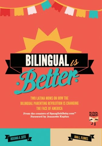 "Book cover of ""Bilingual Is Better."""