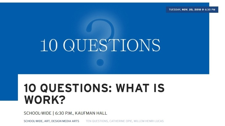 UCLA School of the Arts and Architecture - 10 Questions: What is Work?