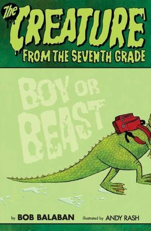 "Cover for Bob Balaban's book ""The Creature from the 7th Grade."""