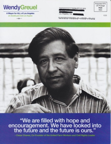 During the primary campaign, mayoral candidate used an image of Cesar Chavez to tout an endorsement from United Farmworkers co-founder Dolores Huerta.