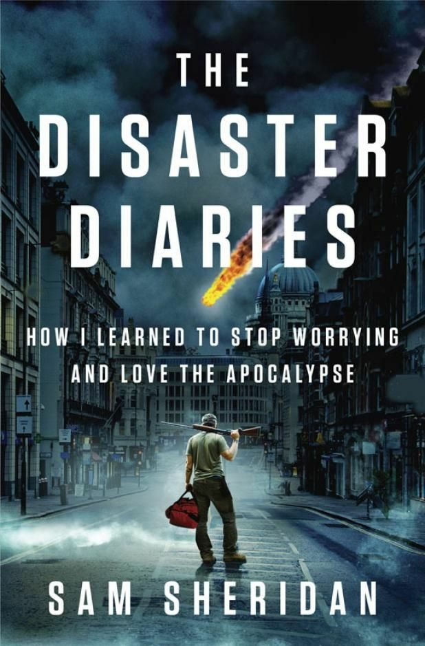 Former U.S. Merchant Marine, EMT and wilderness firefighter Sam Sheridan's new book shares how to survive not only an initial devastating event, but potential resulting long-term post-apocalyptic environments too.