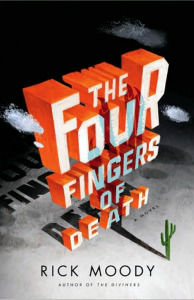 Author Rick Moody joins Patt with his new novel The Four Fingers of Death about, well, husbands and wives, death and dying, astronauts, and a lone human arm missing its middle finger...
